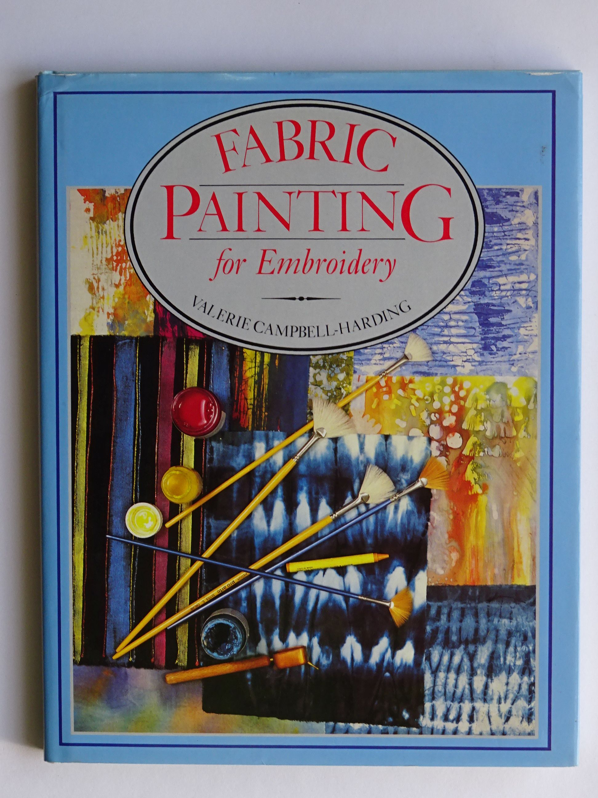 Campbell-Harding, Valerie - Fabric Painting for Embroidery