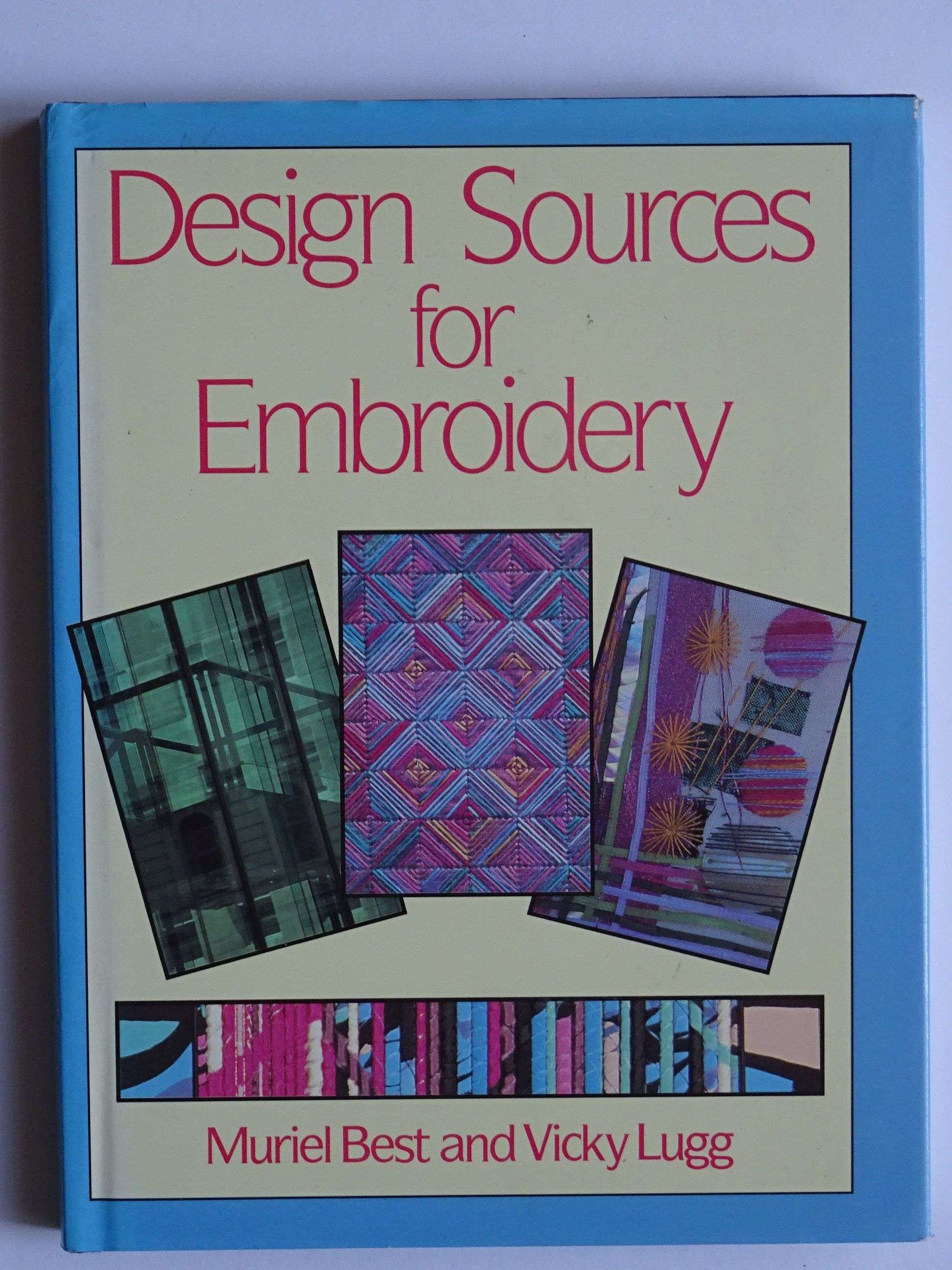 Best, Muriel, & Logg, Vicky - Design Sources for Embroidery