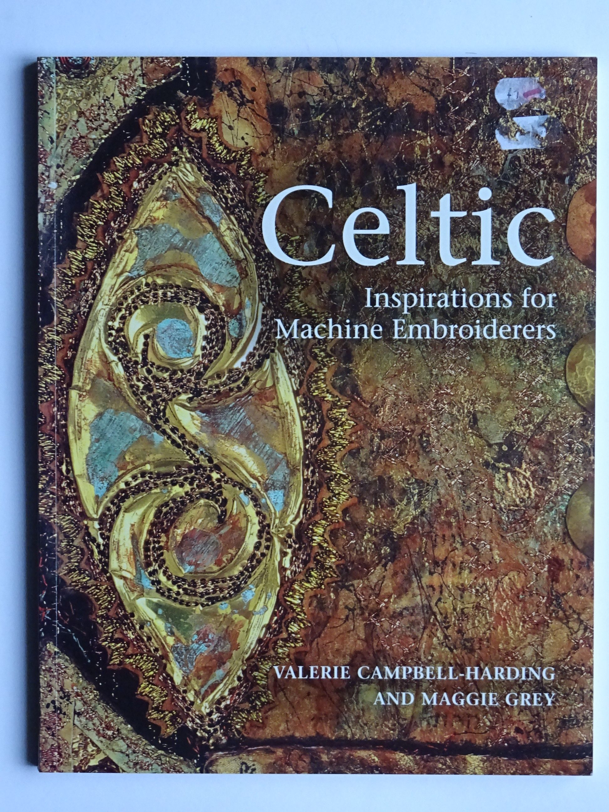 Campbell Harding, Valerie, & Grey, Maggie - Celtic Inspirations for Machine Embroiderers