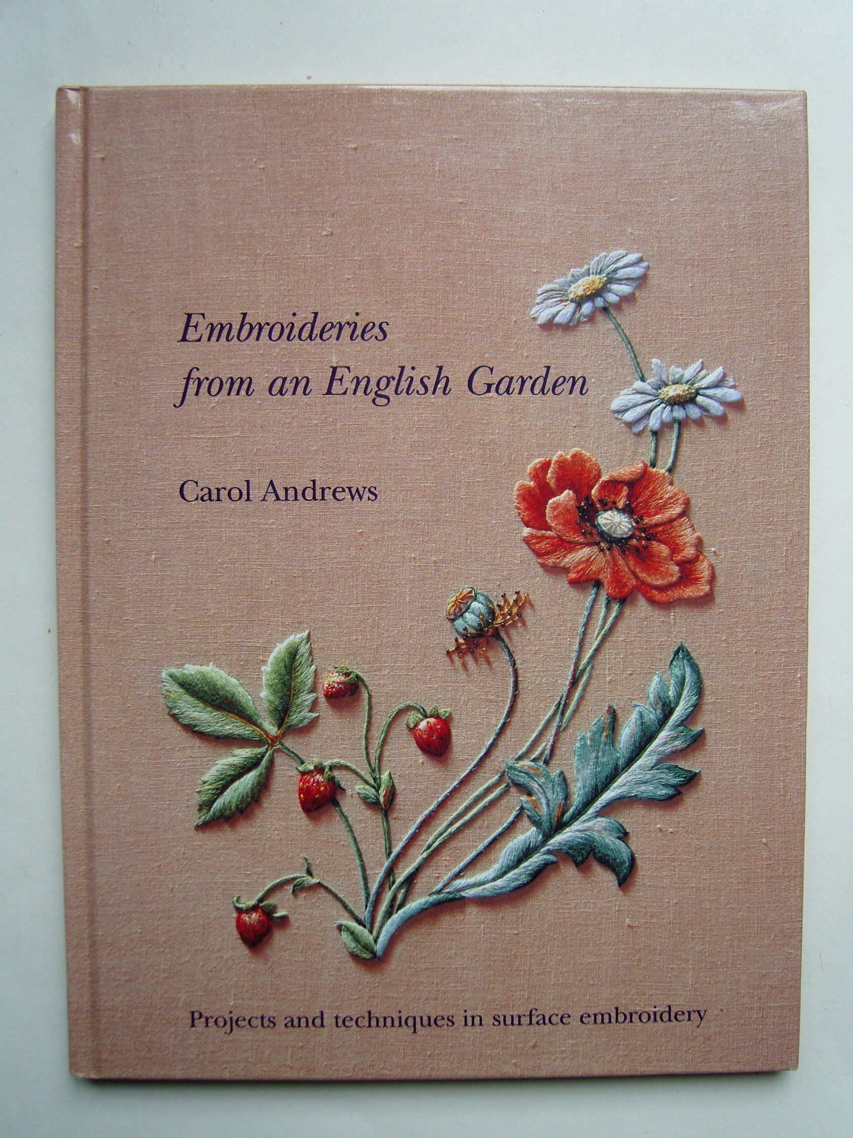 Andrews, Carol - Embroideries from an English Garden