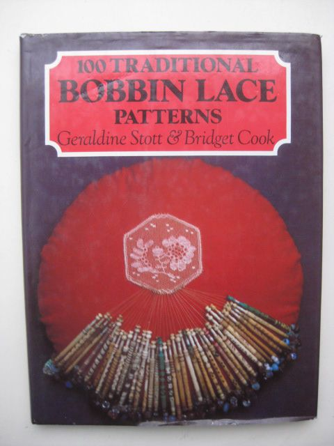Stott, Geraldine & Cook, Bridget - 100 Traditional Bobbin Lace Patterns
