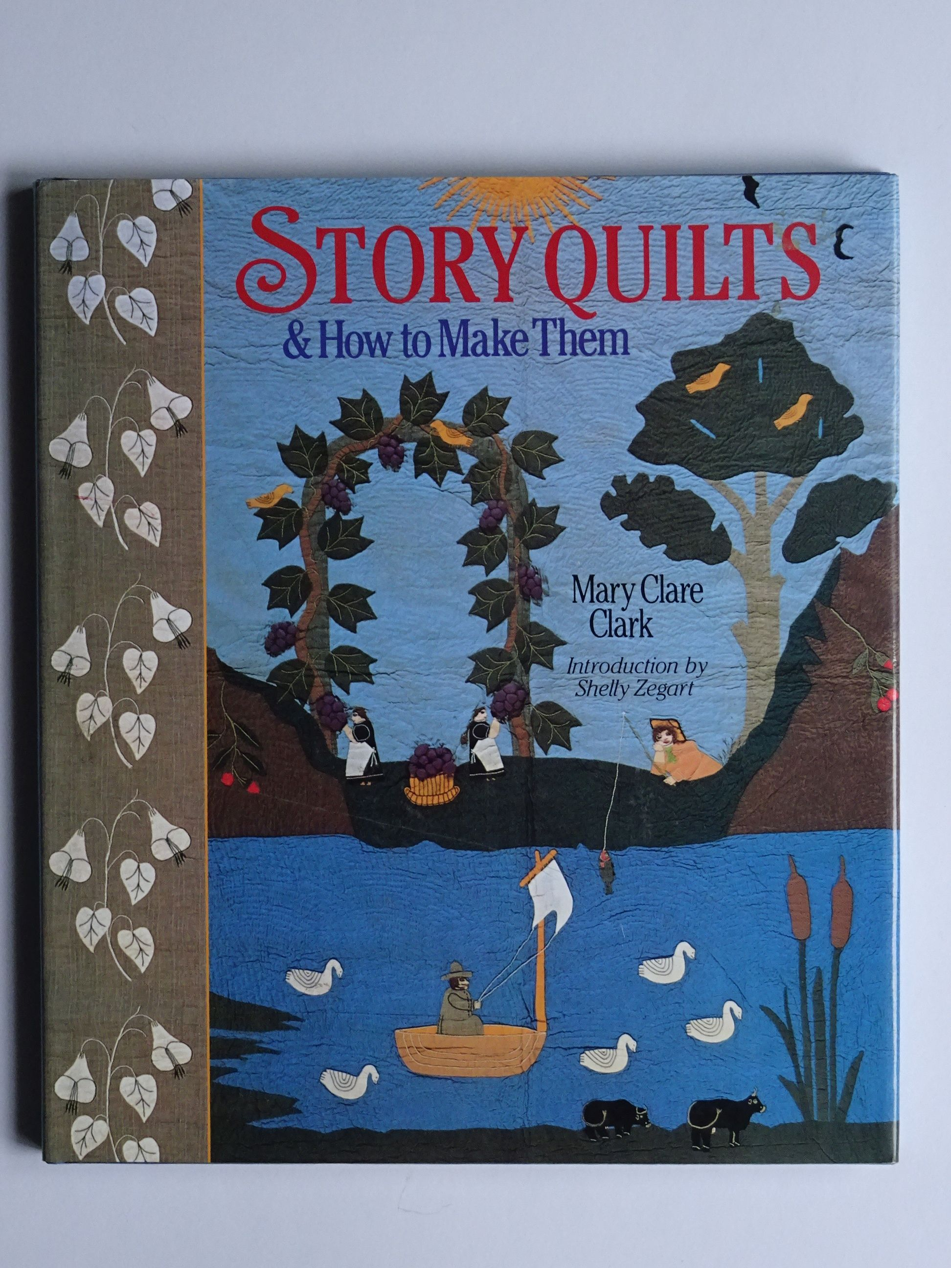 Clark, Mary Clare - Story Quilts & how to make them