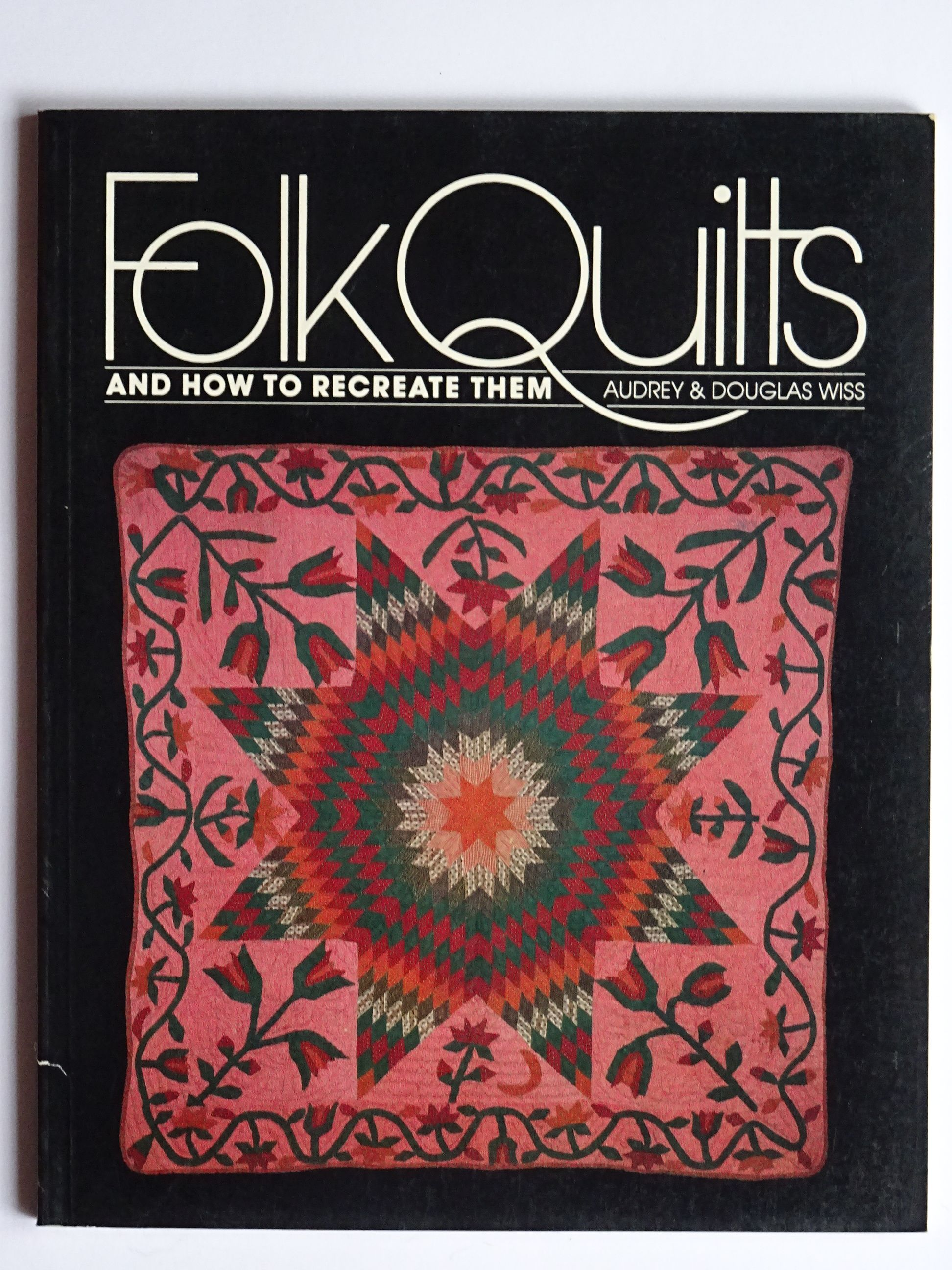 Wiss, Audrey & Douglas - Folk Art Quilts and how to create them